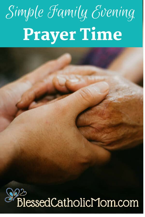 Start a simple evenign prayer time as a family. Image of two hands holding each other in prayer.