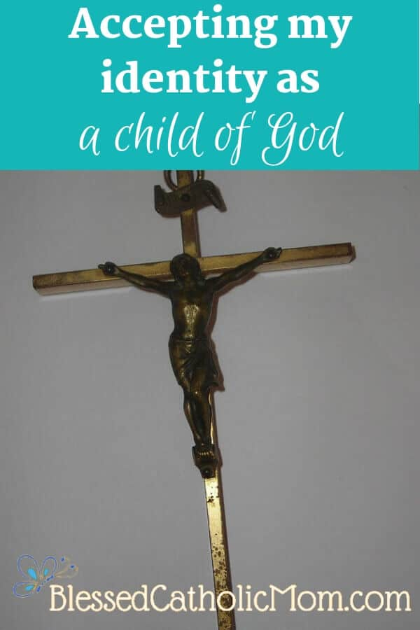 Accepting my identity as a child of God is important. When I know who Christ is and who I am in relation to Him, I can more easily understand who I am. Image of Jesus on the cross in bronze. #childofGod #Catholicidentity