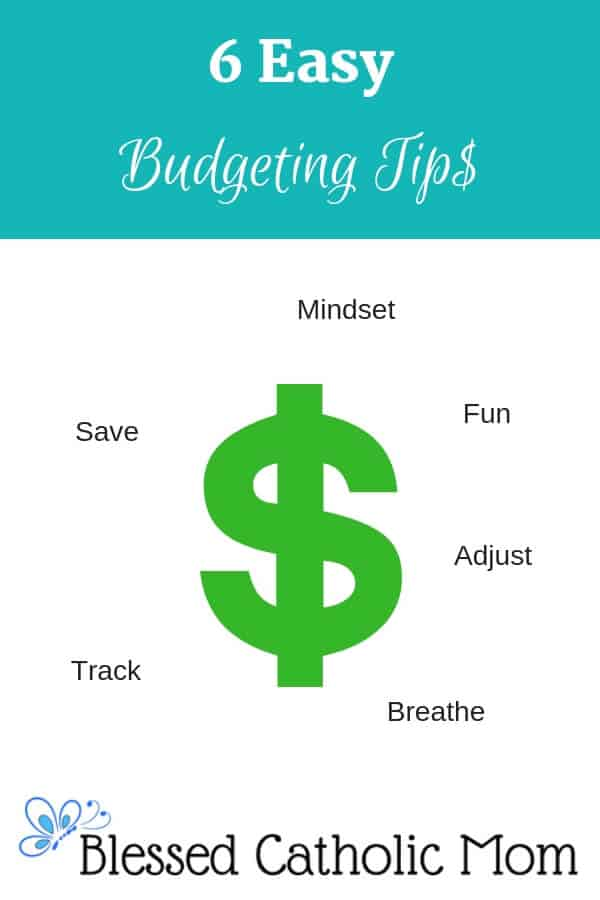 6 easy budgeting tips will help us accomplish financial goals without feeling like a budget is a noose. Image graphic of a green dollar sign surrounded by the words mindset, save, adjust, track, and breathe. #easybudget #budgettips Blessed Catholic Mom logo on bottom of graphic.
