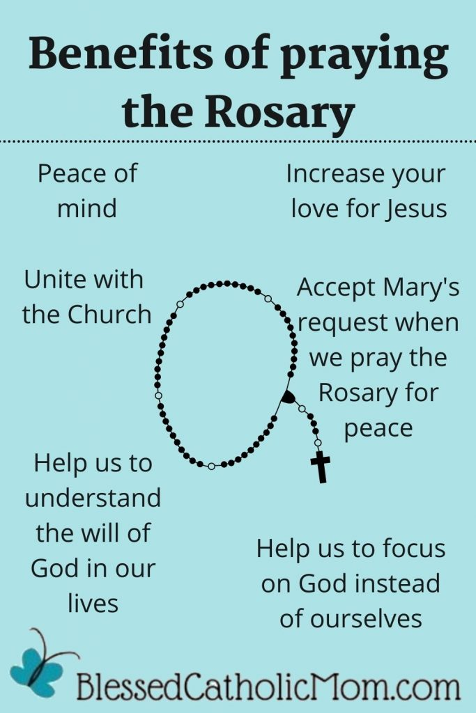 Image of an infographic titled Benefits of praying the Rosary. Sourrounding an image of the Rosary, it lists 6 different benefits. The logofor Blessed atholic Mom is at the bottom.