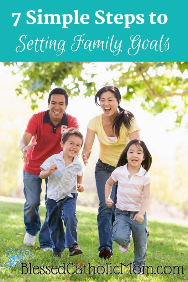 Image of a dad, mom, son, and daughter running outside together, laughing and smiling. Text above image reads: 7 Simple Steps to Setting Family Goals.