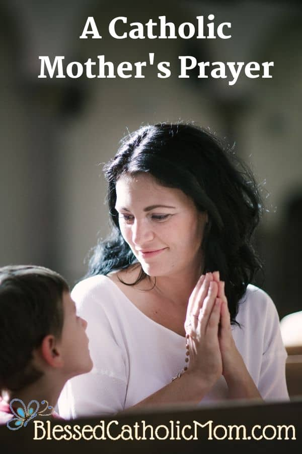 Image of a woman smiling while looking at her son while her hands are closed in prayer as she is holding her Rosary. Text across the top of the image says A Catholic Mother's Prayer. Along the bottom of the image is a logo of a blue butterfly an the name BlessedCatholicMom.com.