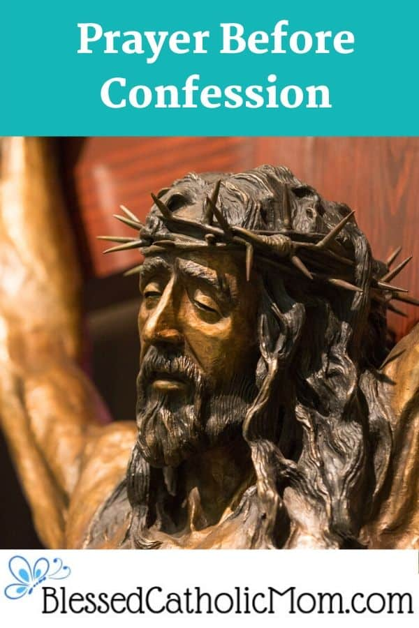 Image of Jesus on the cross in agony. Words above the image read: Prayer Before Confession.