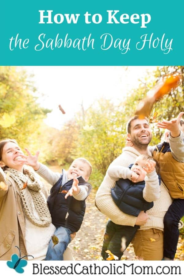 Image of a family (a mom and dad carrying their three boys) on a walk in colorful autumn forest and throwing leaves in the air. Across the top of the image are the words: How to Keep the Sabbath Day Holy.