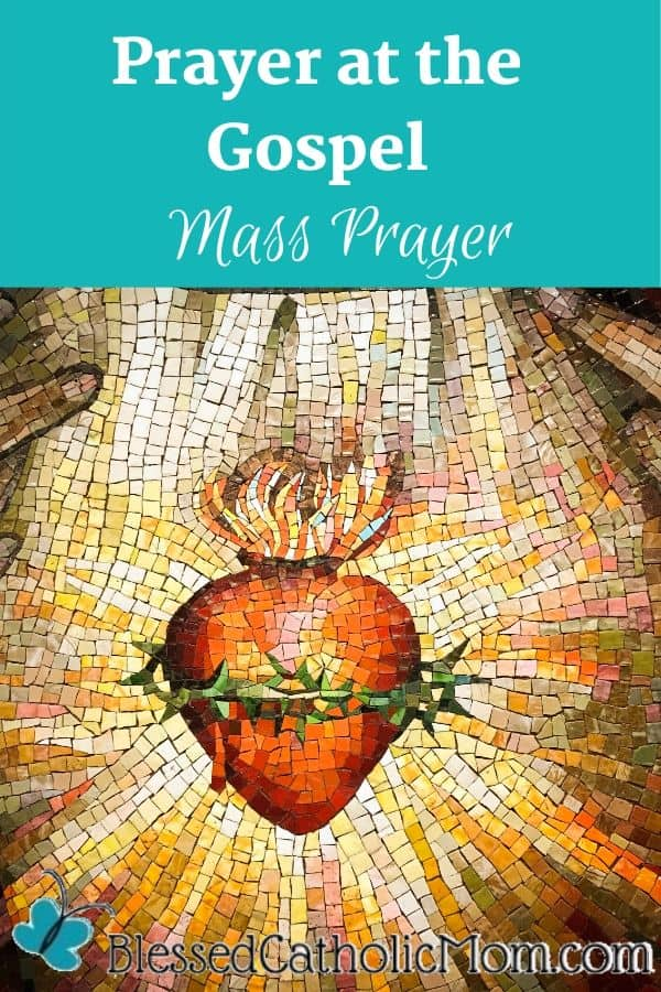 Image of a mosaic of the Sacred Heart of Jesus. His hands are on either side of His chest, pulling back His garment so we can gaze upon His heart. Words above the image read: Prayer at the Gospel Mass Prayer