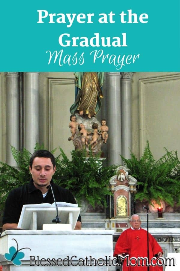 Image of a man standing at a podium and a priest sitting off to the side in red vestments in a Catholic Church during Mass. The words across the top of the image read: Prayer at the Gradual Mass Prayer