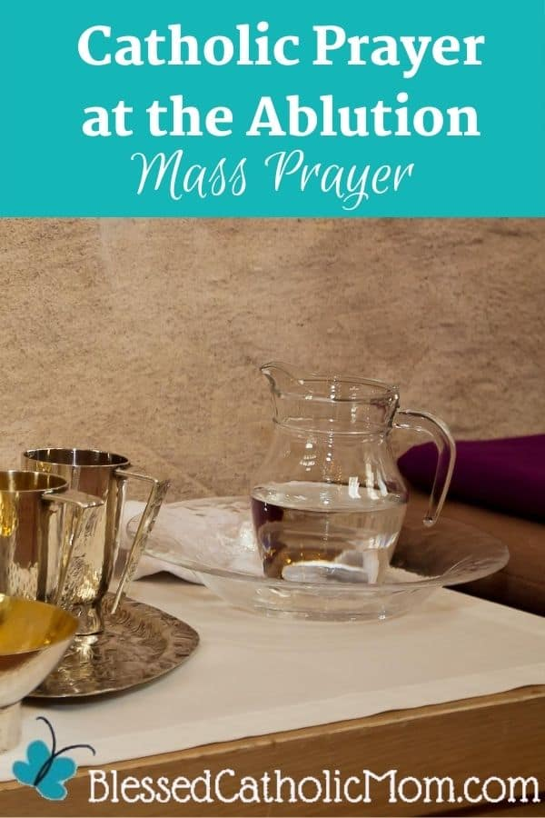 Image of two gold chalices, a small clear pitcher of water, and a bowl for the priest to use for Catholic Mass. The text above the image reads: Catholic Prayer at the Ablution Mass Prayer.