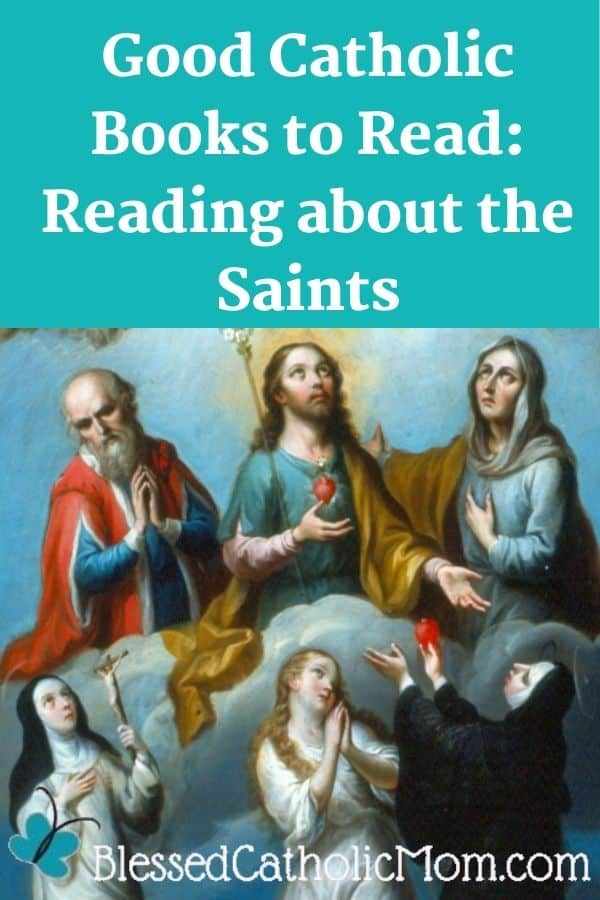 Image of Jesus surrounded by saints in Heaven. Words above the image read: Good Catholic books to read: Reading about the Saints