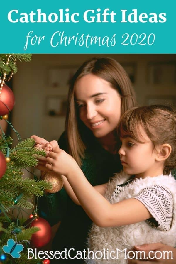 Image of a woman and her daughter decorating a Christmas tree together. Words above the image read: Catholic Gift Ideas for Christmas 2020