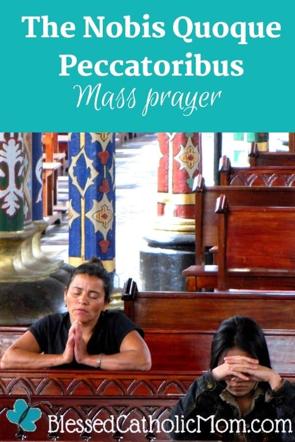 Image of two women kneeling and praying in pews in a church. The words above the image read: Nobis Quoque Peccatoribus Mass Prayer