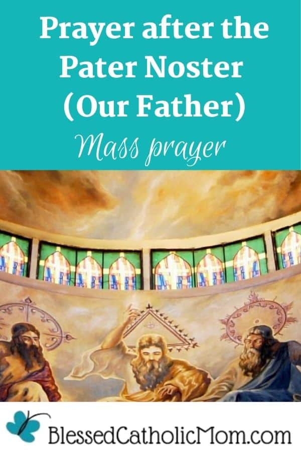 Image of a painting in a church of the Blessed Trinity in Heaven: Jesus, the Holy Spirit, and God the Father. The words above the image read: Prayer after the Pater Noster (Our Father) Mass Prayer