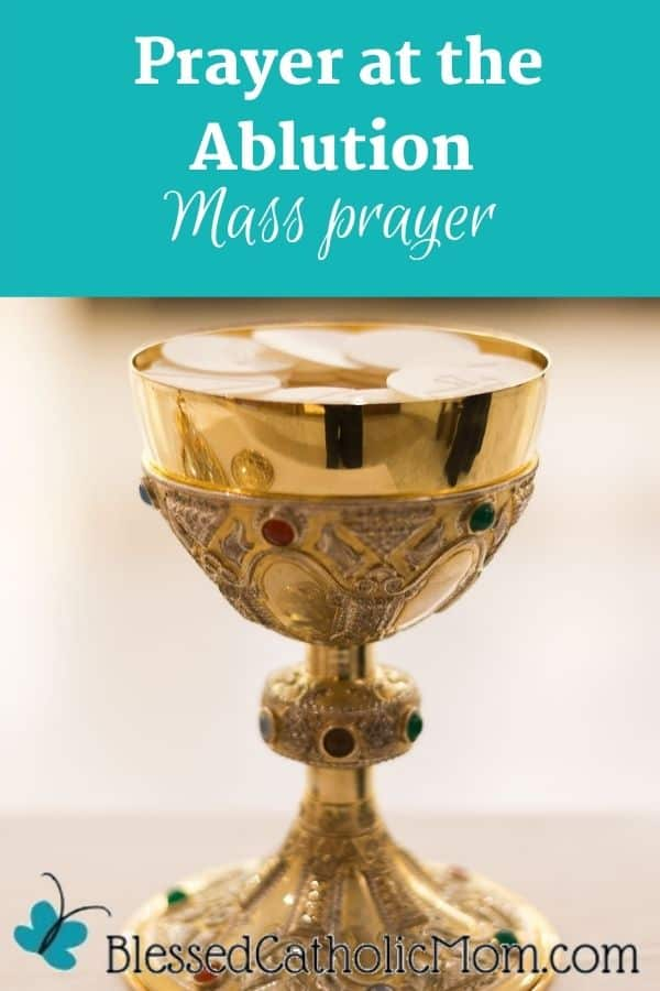 Image of a gold and jeweled ciborium holding hosts at Mass. Words above the image read Prayer at the Ablution Mass Prayer