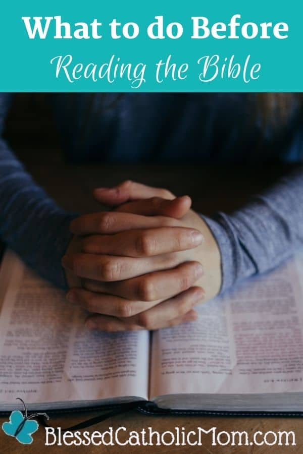 Image of two hands clasped together on to of an open Bible. Words above the image read: What to do Before Reading the Bible