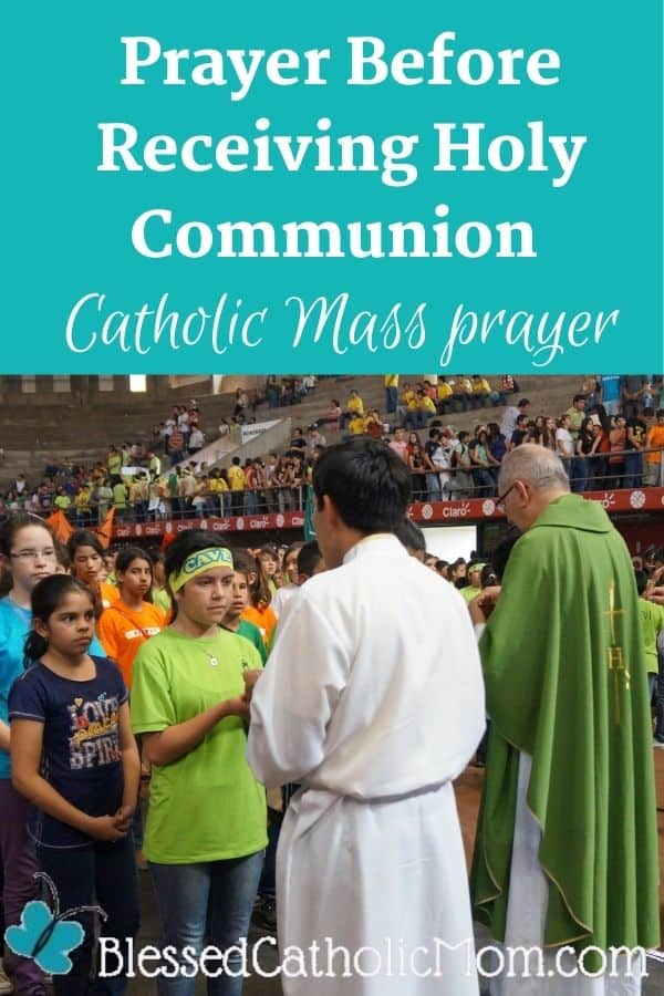 Image of a priest and another man giving our Holy communion at Mass. Words above the image read: Prayer Before Receiving Holy Communion Catholic Mass Prayer
