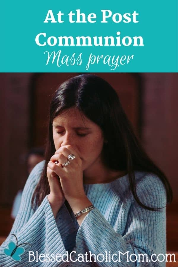 Image of a woman praying with her hands folded in front of her face as she kneels in church.  Words above the image read: At the Post Communion Mass prayer