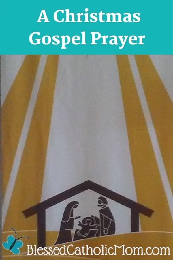 Image of a banner with a white and yellow background representing the rays of the star behind a brown silhouette depiction of the nativity: Jesus, Mary, and Joseph in the manger. Above the image are the words: A Christmas Gospel Prayer