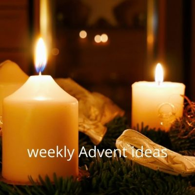 Image of four white candles in an Advent wreath. The words weekly Advent ideas are at the bottom of the image.