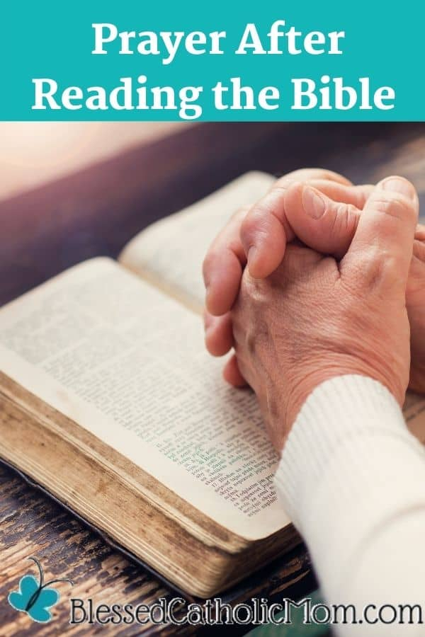 Image of a Bible open on a table by a window and the hands of a woman are clasped together on top of the Bible. Words above the image read: Prayer After Reading the Bible is one that is easy to pray. It can be helpful to pray a closing prayer after reading the Bible
