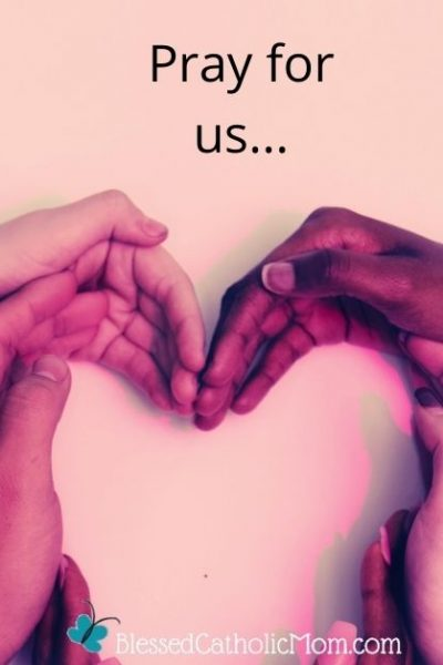 Image of sets of hands with different skin colors forming a heart. The words Pray for us...are at the top of the image.