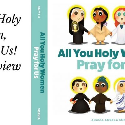 Image of the cover of All You Holy Women, Pray for Us! with the words beside the image reading: All You Holy Women, Pray for Us! book review